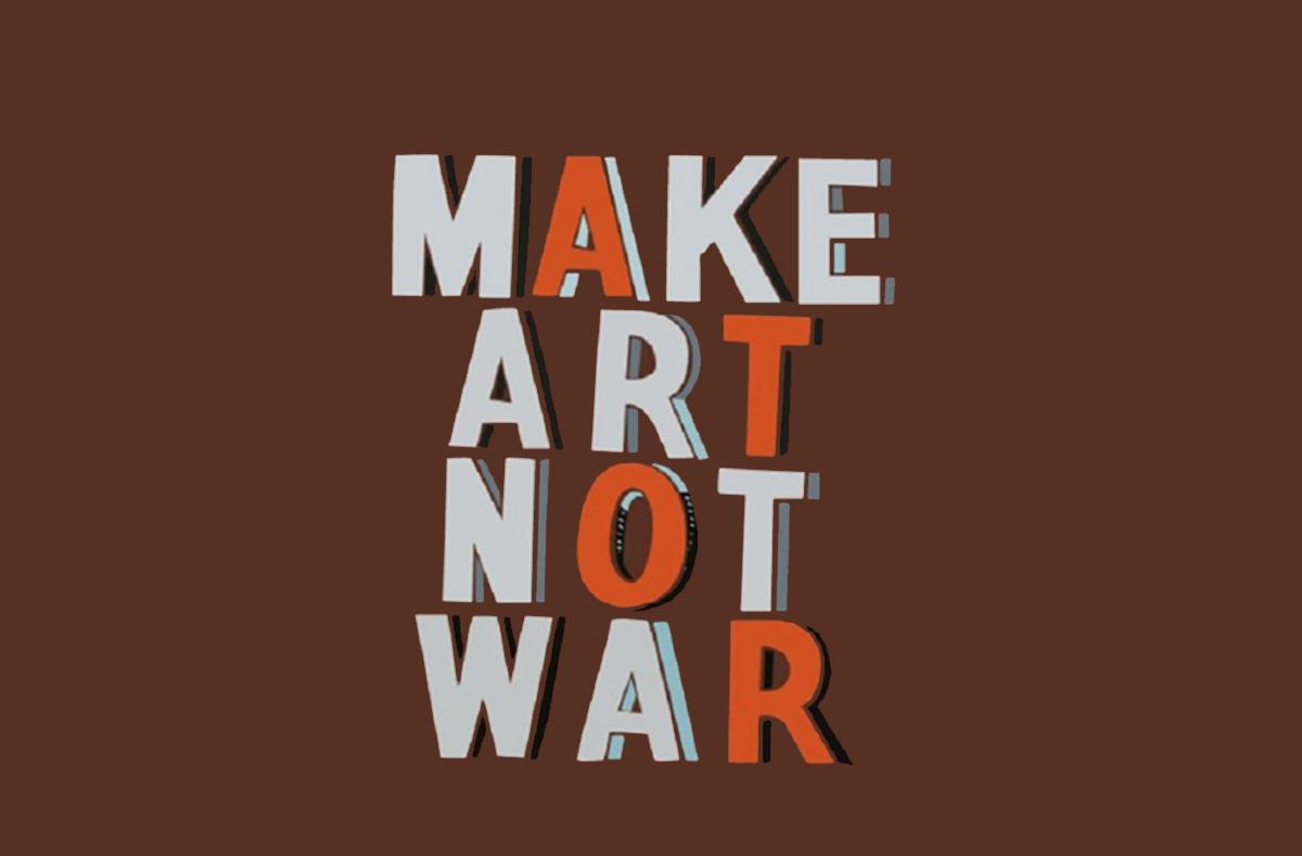 Make Art Not War Exhibition